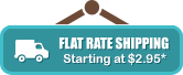 Flat Rate Shipping Starting at $2.95!