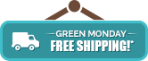 Green Monday - Free Shipping Storewide!