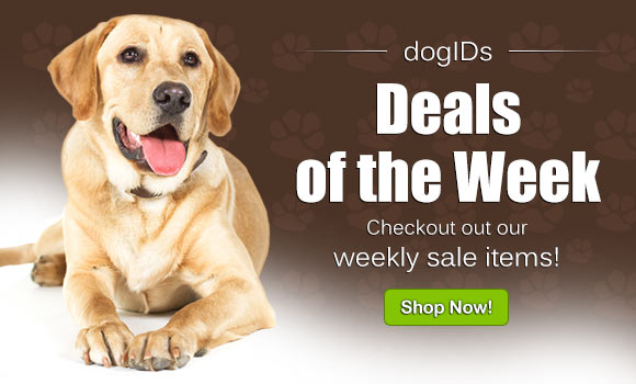 dogIDs Deals of the Week! Check out our weekly sales.
